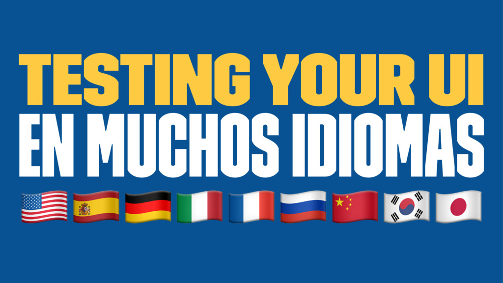 """Testing your UI en muchos idiomas !""""#$%&'()"""