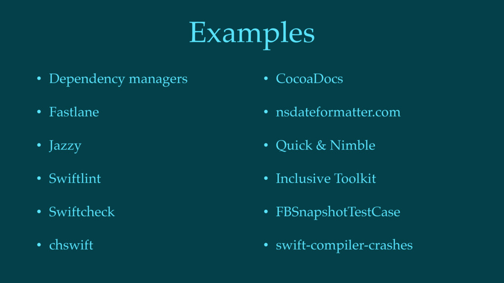 Examples • Dependency managers • Fastlane • Jaz...