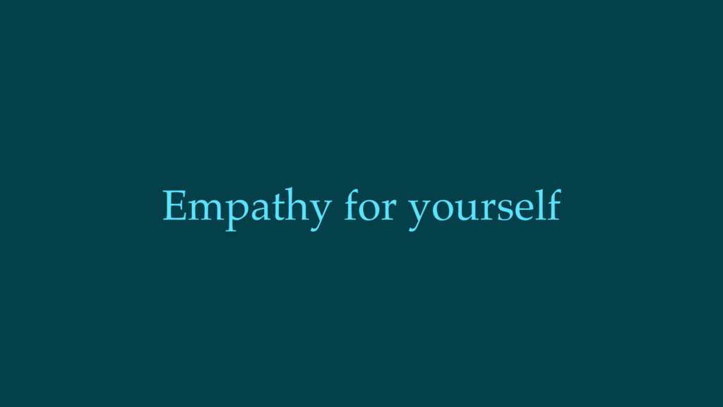 Empathy for yourself