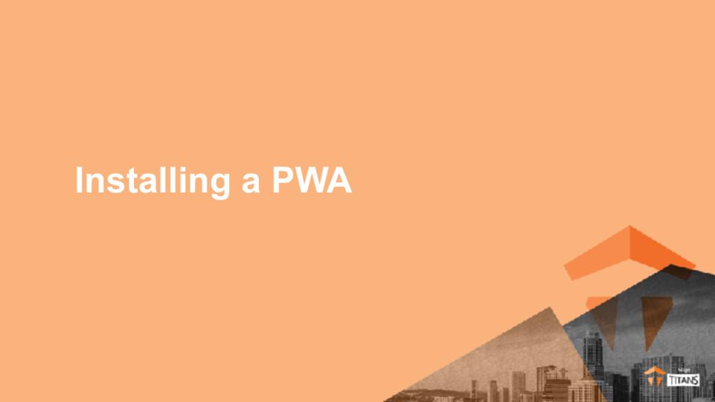 Installing a PWA