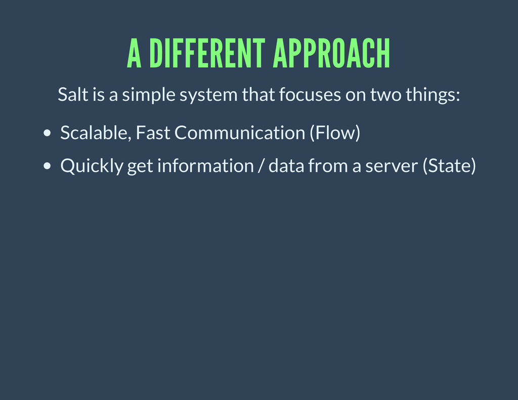 A DIFFERENT APPROACH Salt is a simple system th...