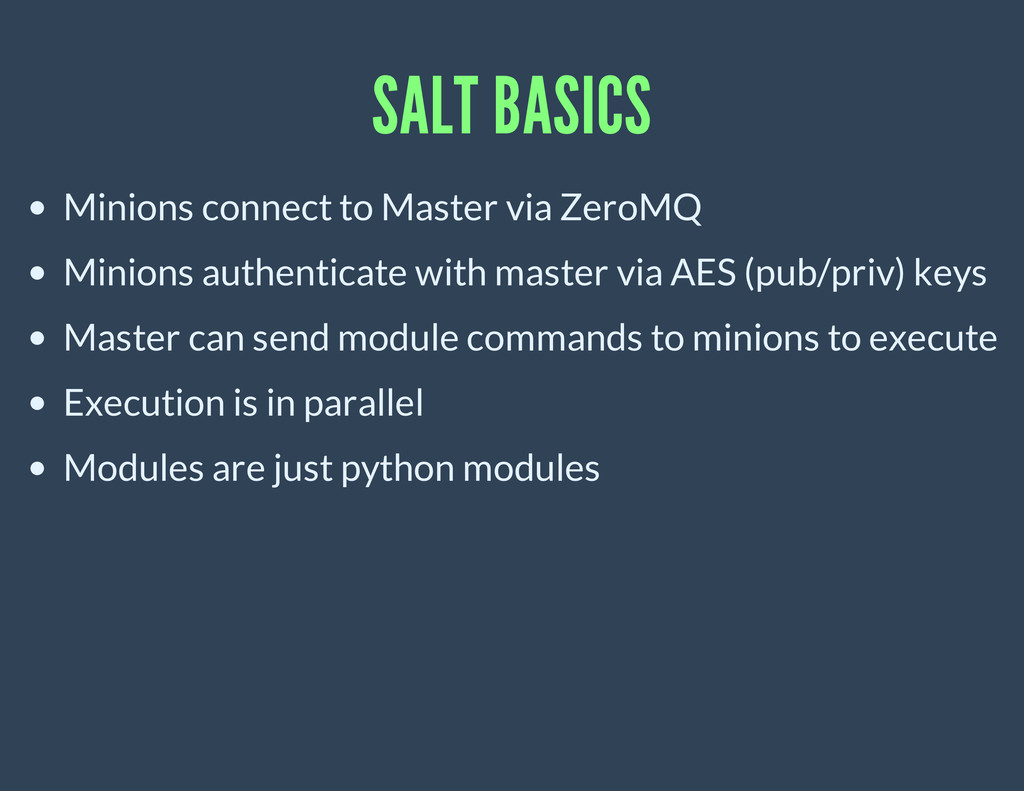 SALT BASICS Minions connect to Master via ZeroM...