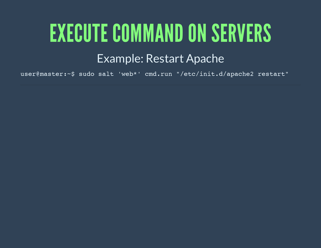 EXECUTE COMMAND ON SERVERS Example: Restart Apa...