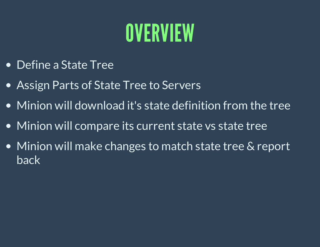 OVERVIEW Define a State Tree Assign Parts of St...