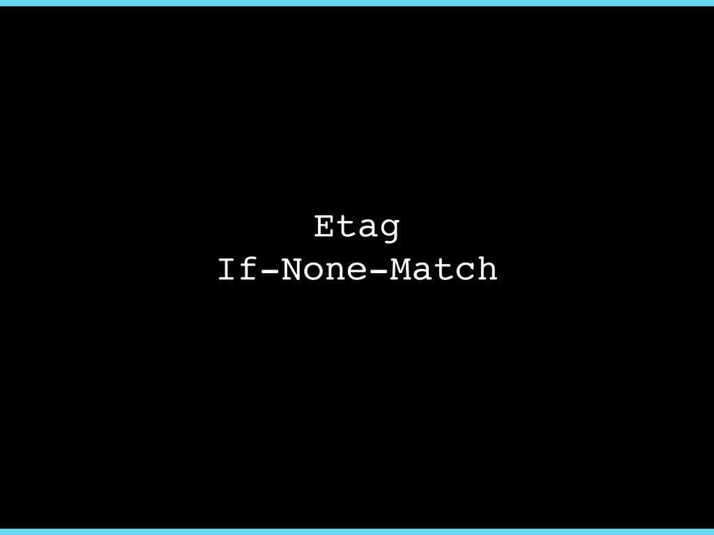 Etag! If-None-Match