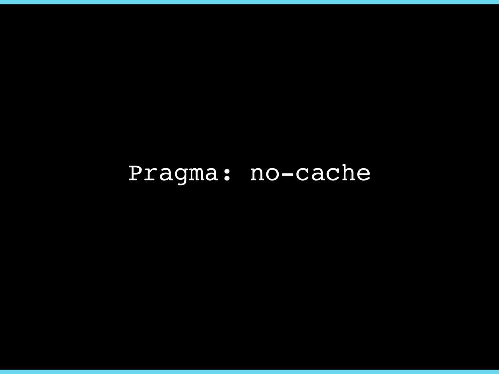 Pragma: no-cache