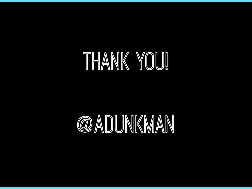 Thank you! ! @adunkman