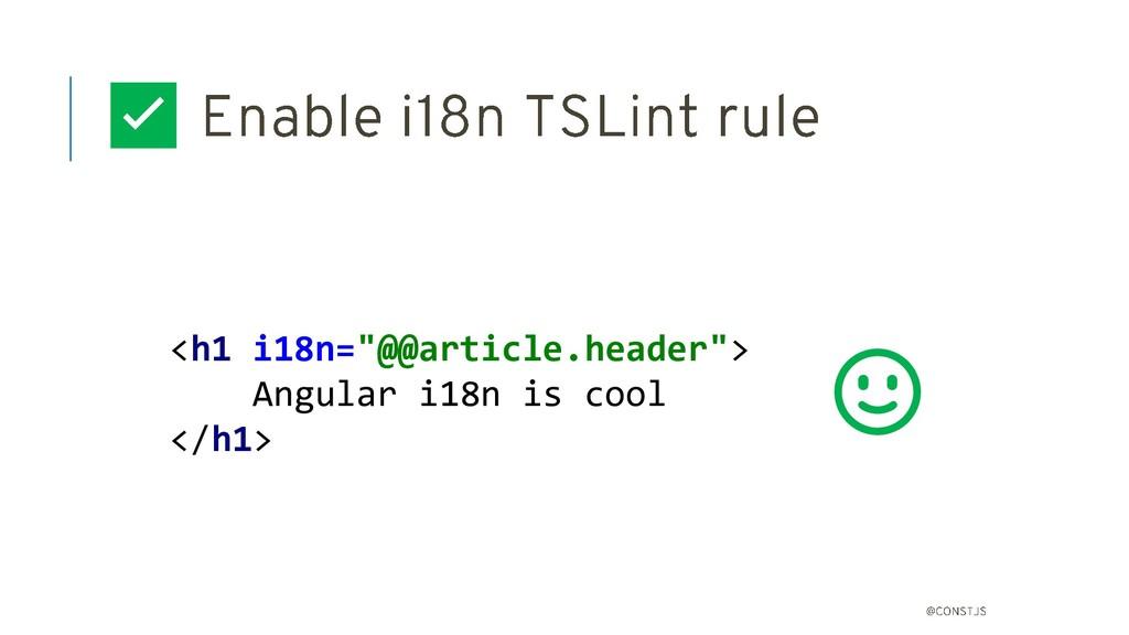 """✅ <h1 i18n=""""@@article.header""""> Angular i18n is ..."""