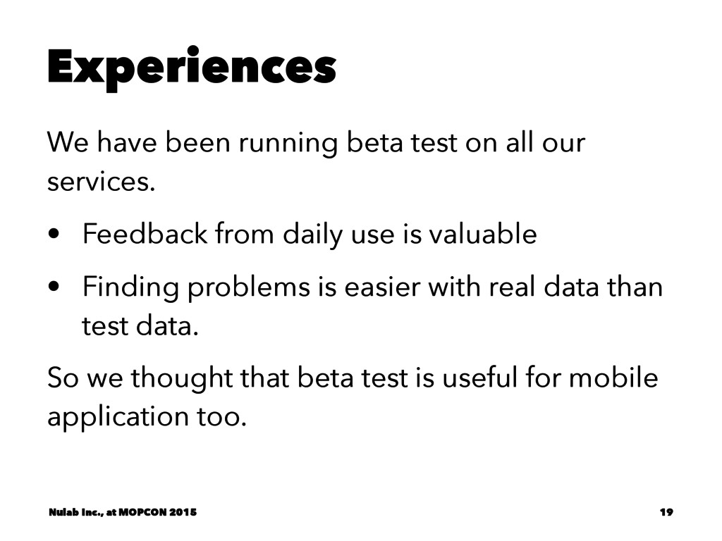 Experiences We have been running beta test on a...