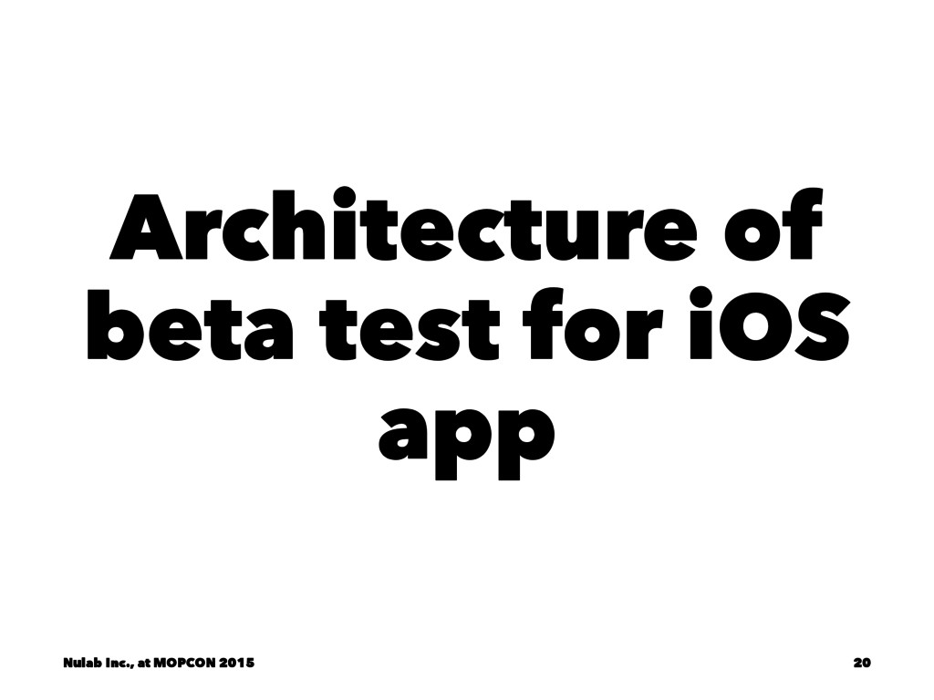 Architecture of beta test for iOS app Nulab Inc...