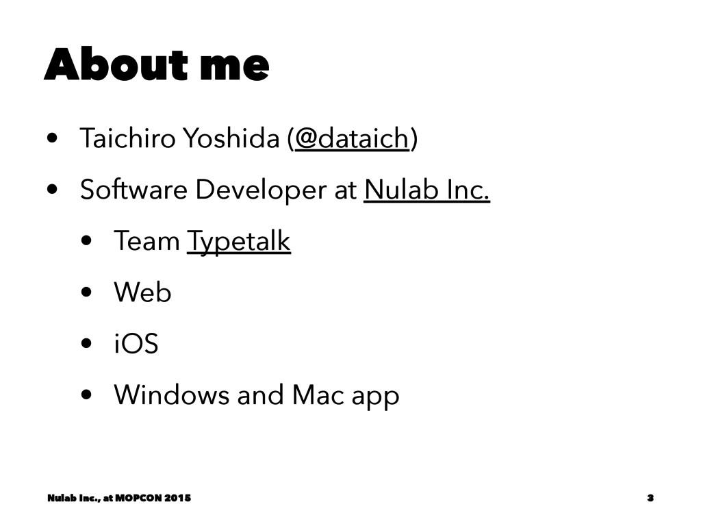 About me • Taichiro Yoshida (@dataich) • Softwa...