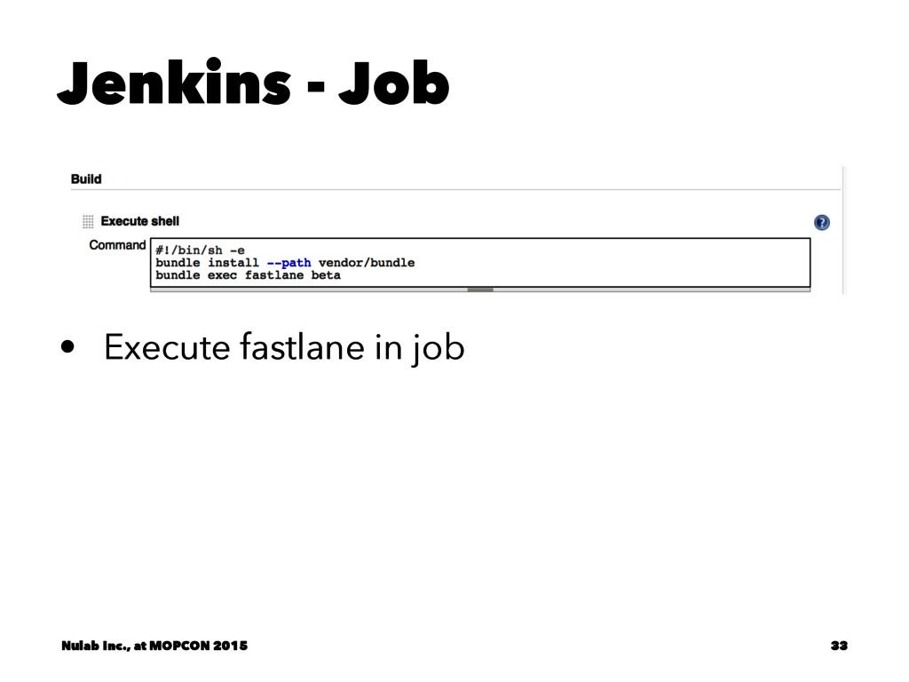 Jenkins - Job • Execute fastlane in job Nulab I...