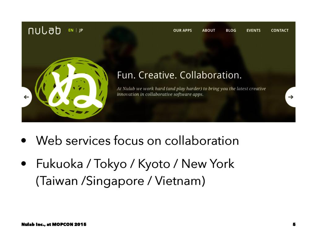 • Web services focus on collaboration • Fukuoka...