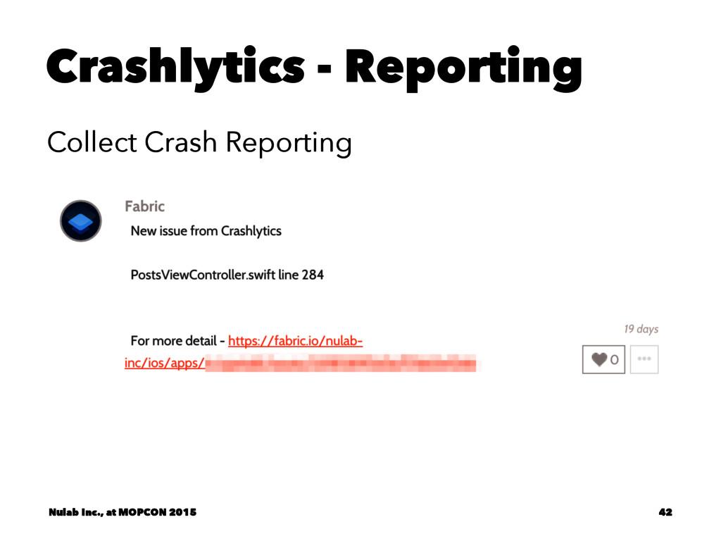 Crashlytics - Reporting Collect Crash Reporting...