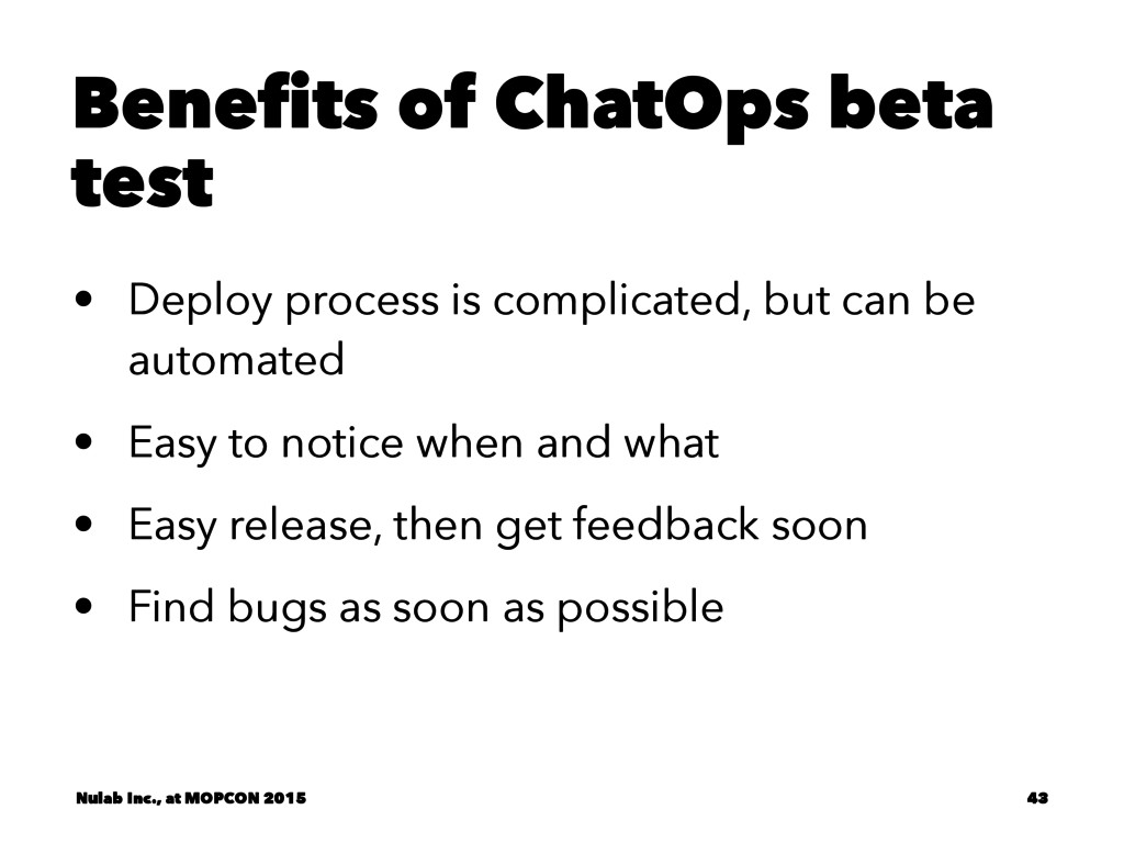 Benefits of ChatOps beta test • Deploy process ...
