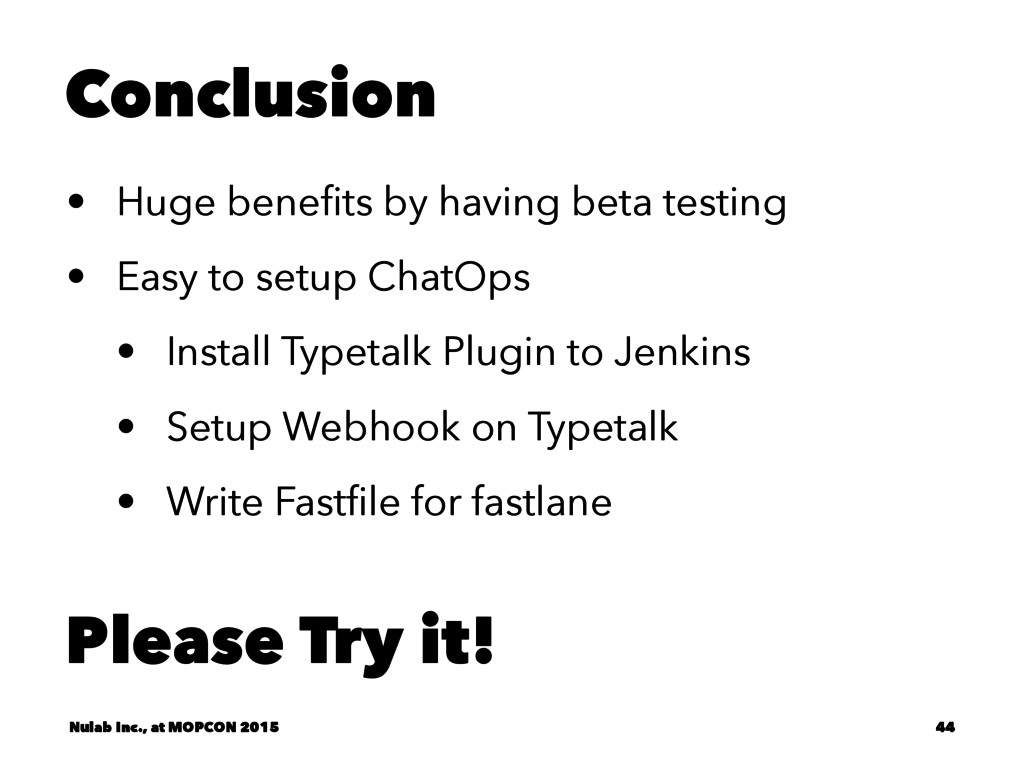 Conclusion • Huge benefits by having beta testin...