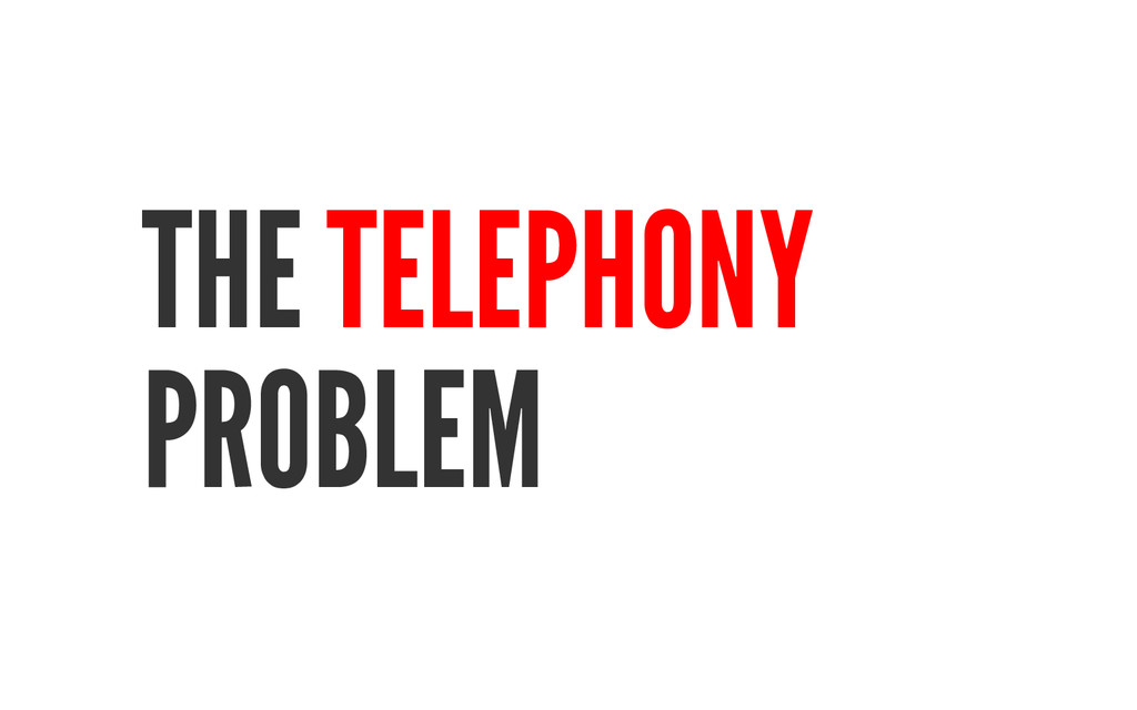 THE TELEPHONY PROBLEM