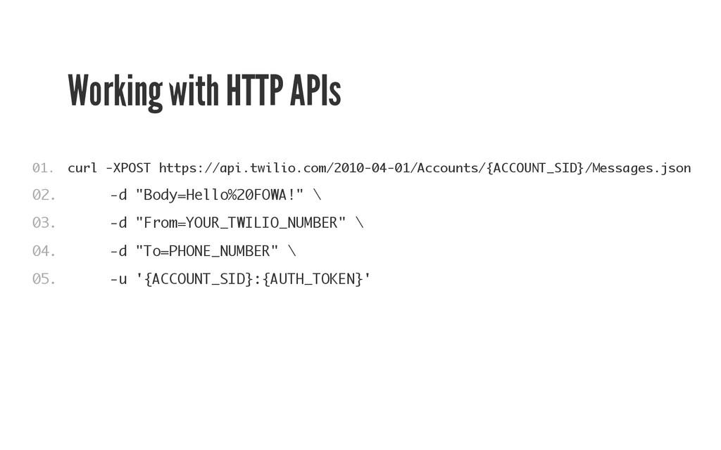 Working with HTTP APIs c u r l - X P O S T h t ...