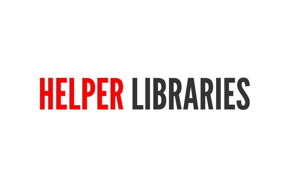 HELPER LIBRARIES