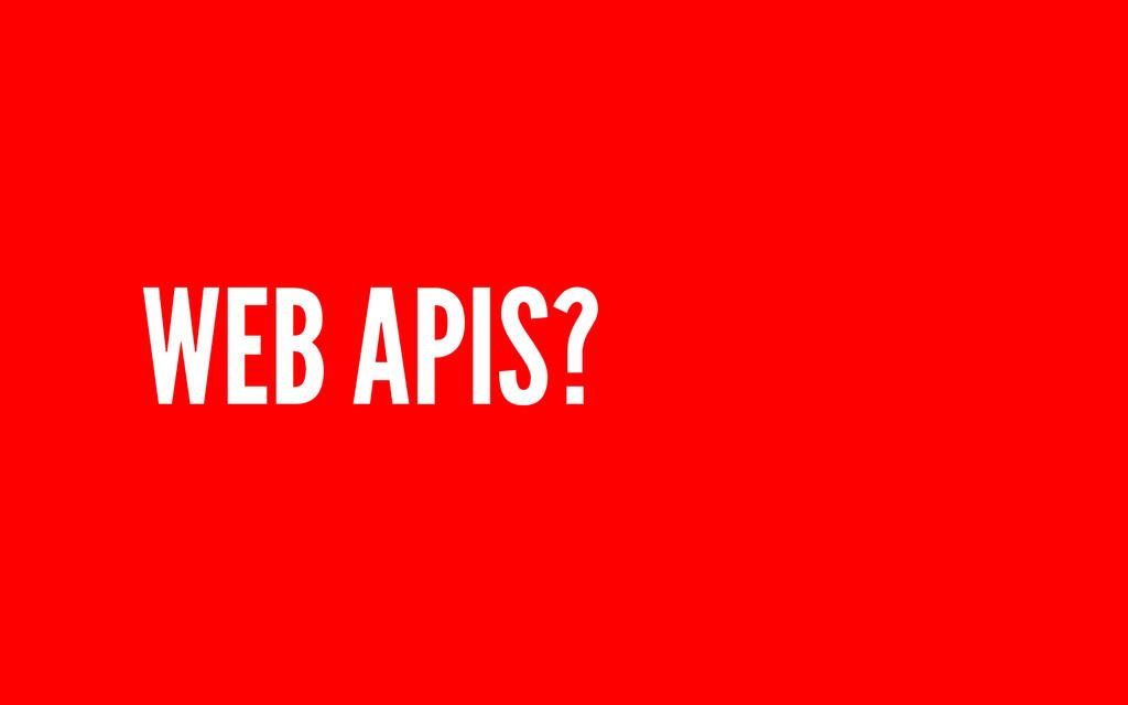 WEB APIS?