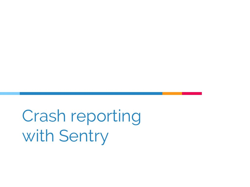 Crash reporting with Sentry