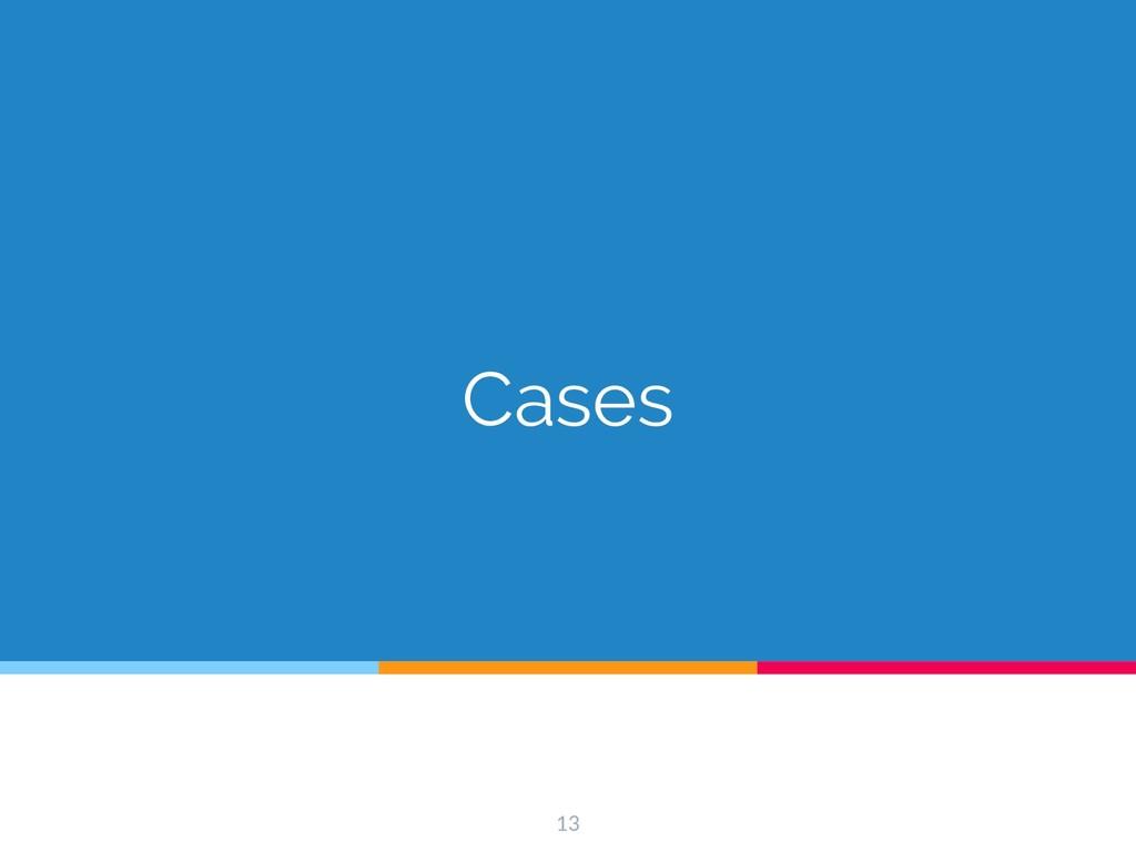 Cases 13
