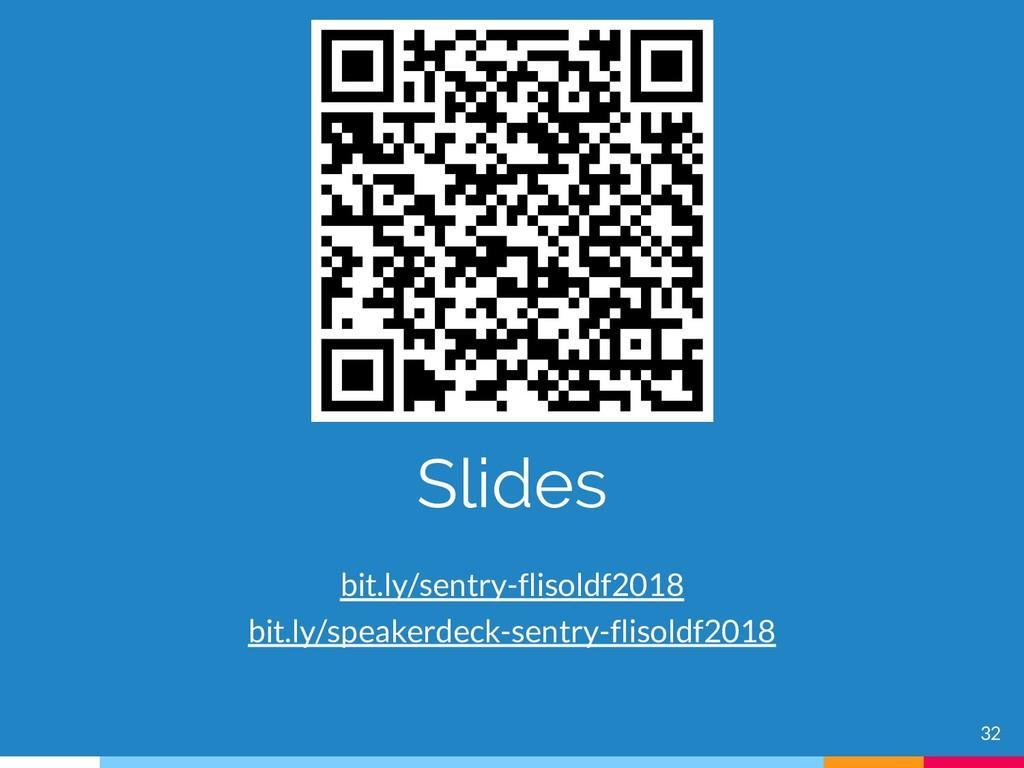 32 Slides bit.ly/sentry-flisoldf2018 bit.ly/spe...