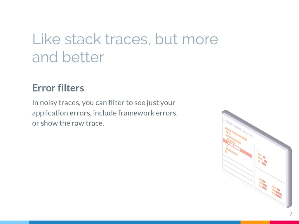 Like stack traces, but more and better 9 Error ...