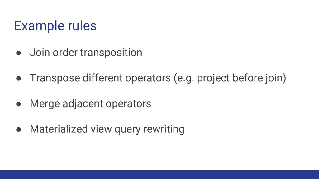 Example rules ● Join order transposition ● Tran...