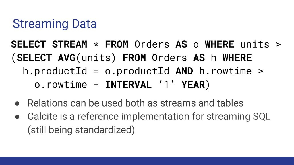 Streaming Data ● Relations can be used both as ...