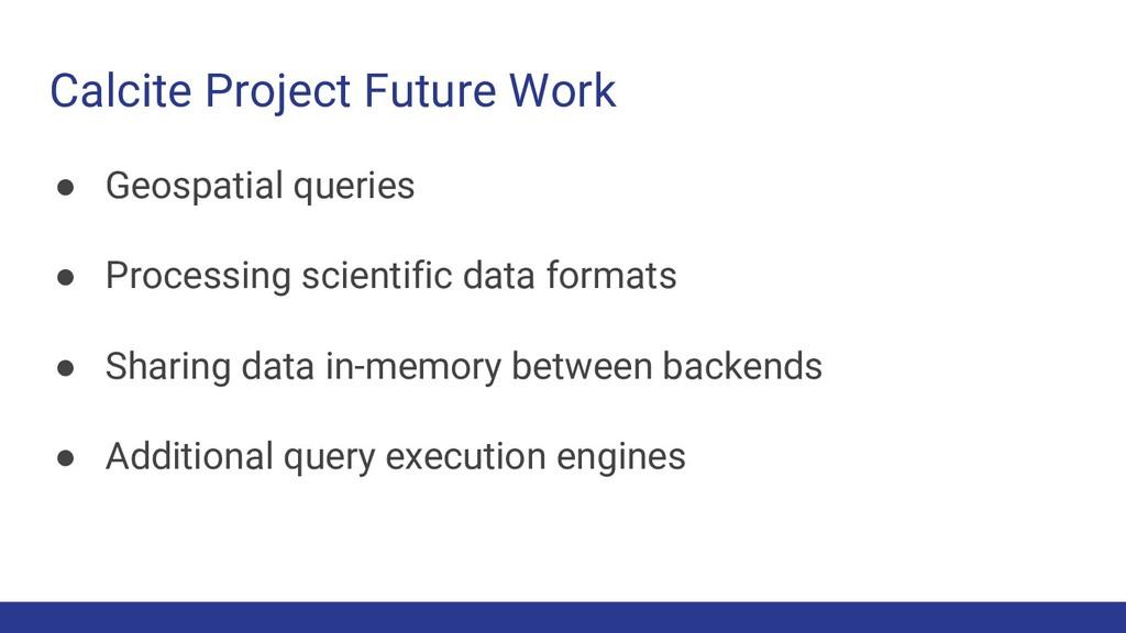 Calcite Project Future Work ● Geospatial querie...