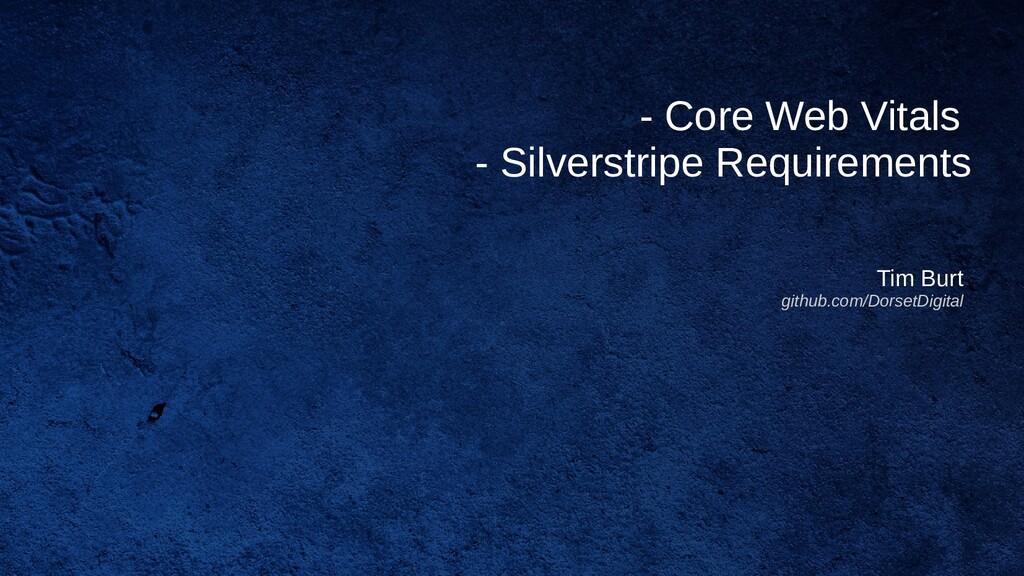 - Core Web Vitals - Silverstripe Requirements T...