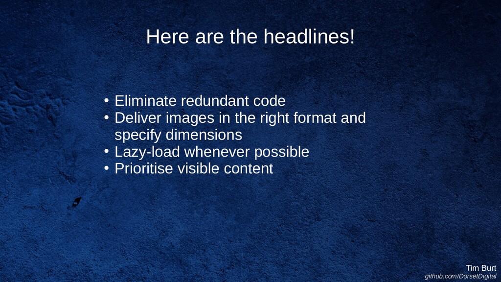 ● Eliminate redundant code ● Deliver images in ...