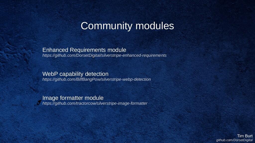 Community modules Tim Burt github.com/DorsetDig...