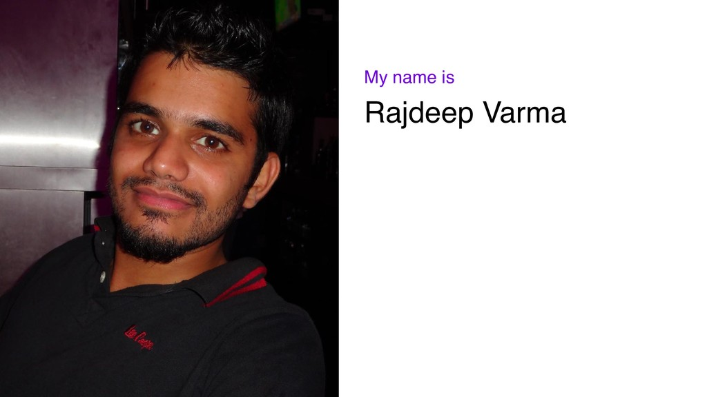 Rajdeep Varma My name is