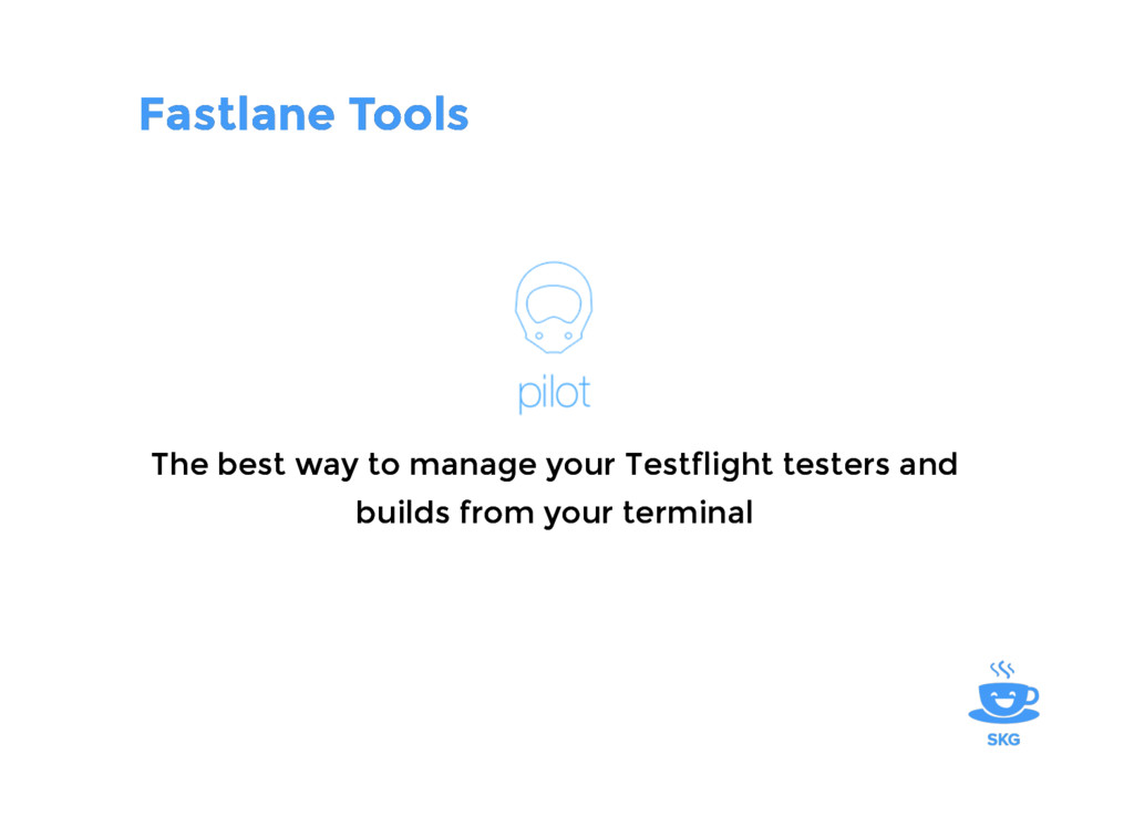Fastlane Tools Fastlane Tools The best way to m...