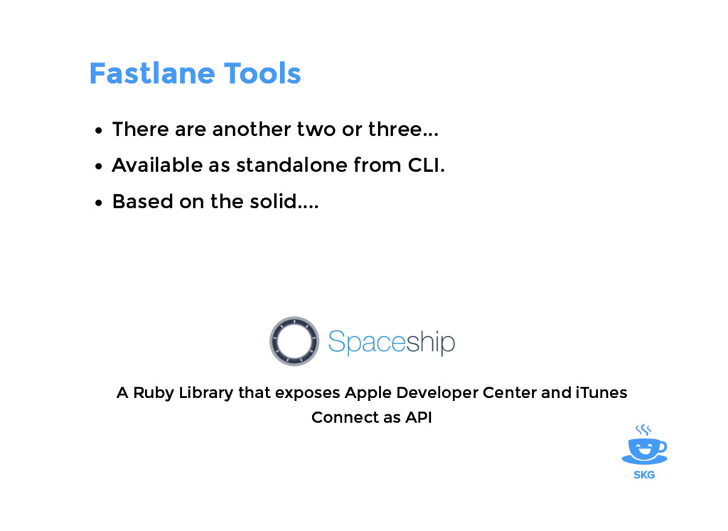 Fastlane Tools Fastlane Tools There are another...