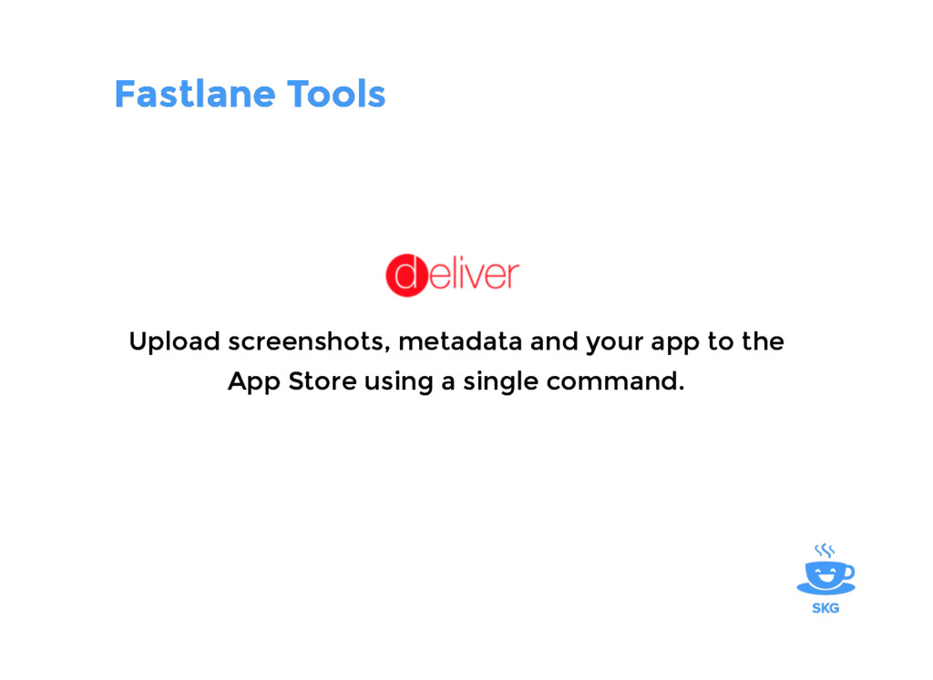 Fastlane Tools Fastlane Tools Upload screenshot...