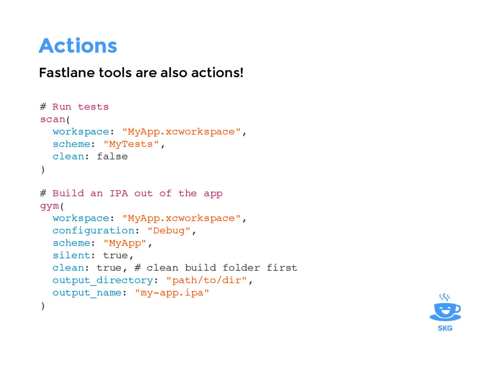 "Actions Actions # Run tests scan( workspace: ""M..."