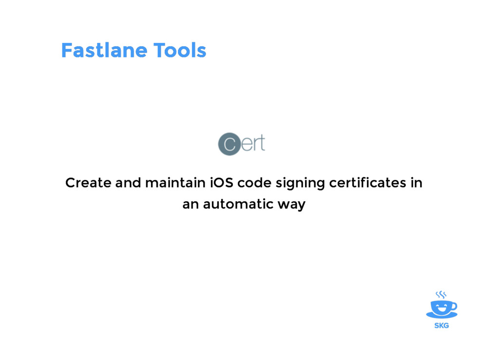 Fastlane Tools Fastlane Tools Create and mainta...