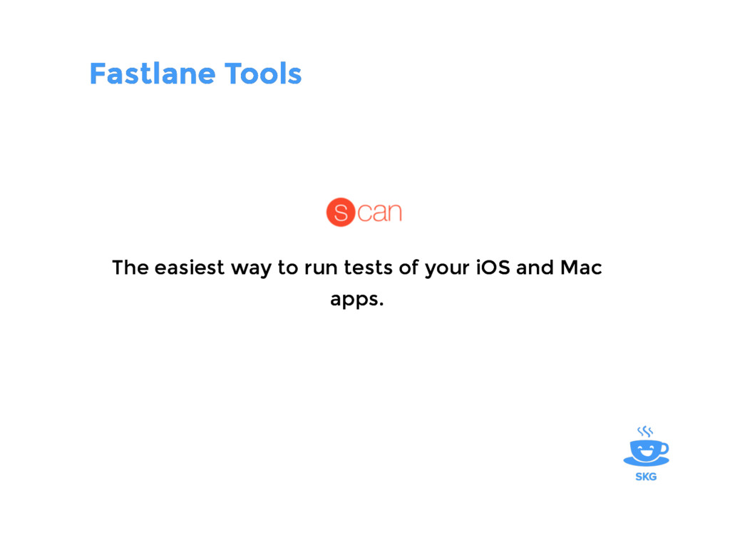Fastlane Tools Fastlane Tools The easiest way t...