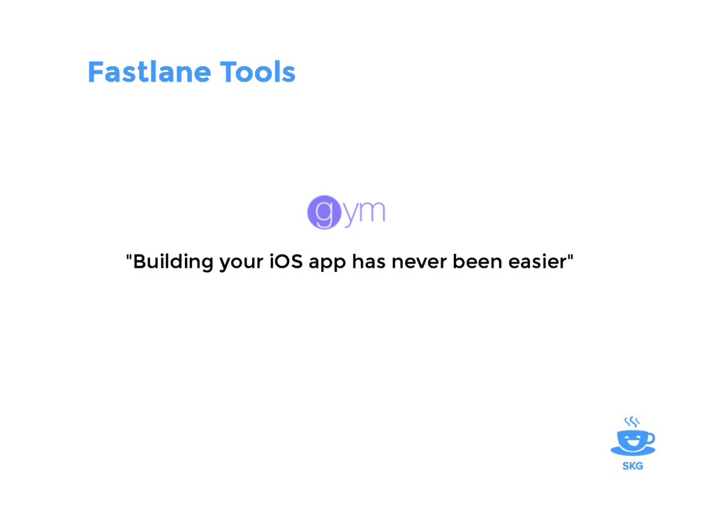 "Fastlane Tools Fastlane Tools ""Building your iO..."