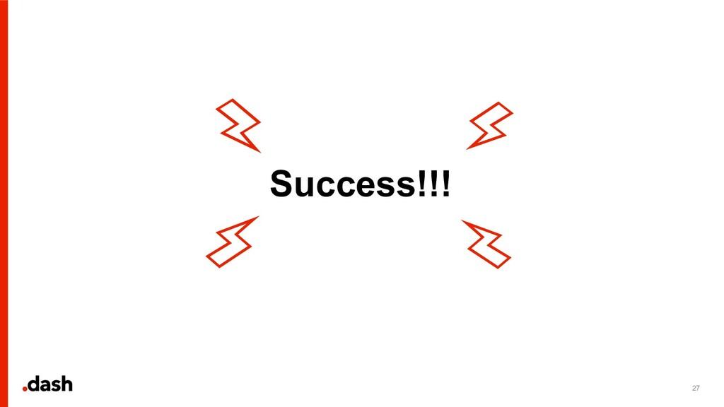 Success!!! 27