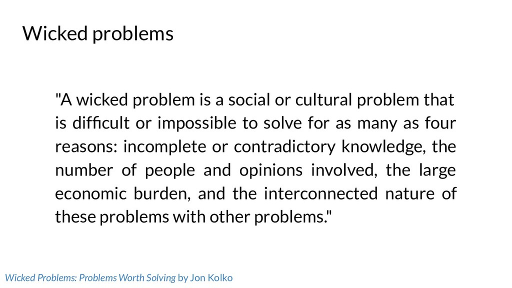 """Wicked problems """"A wicked problem is a social o..."""