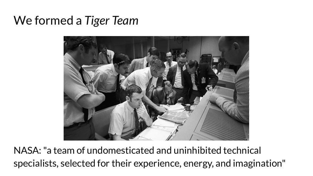 "NASA: ""a team of undomesticated and uninhibited..."