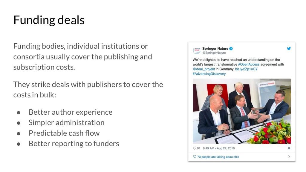 Funding deals Funding bodies, individual instit...