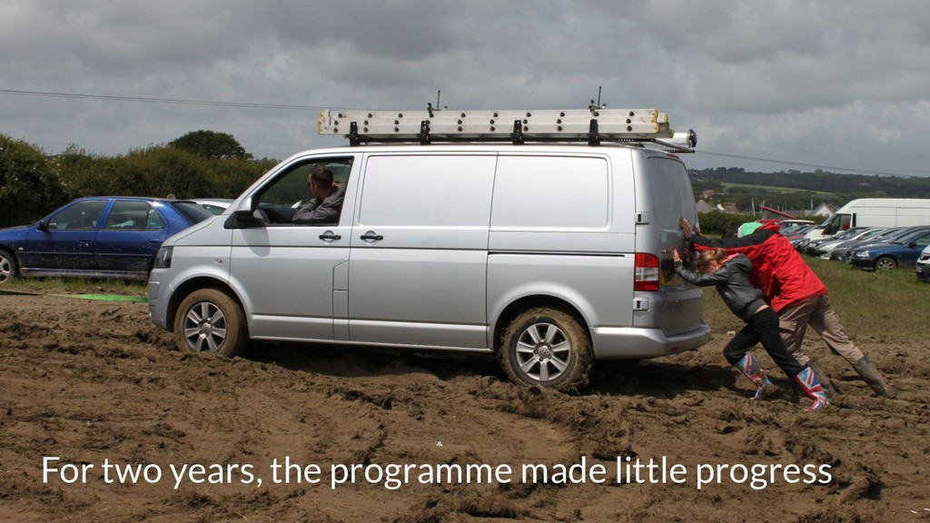 For two years, the programme made little progre...