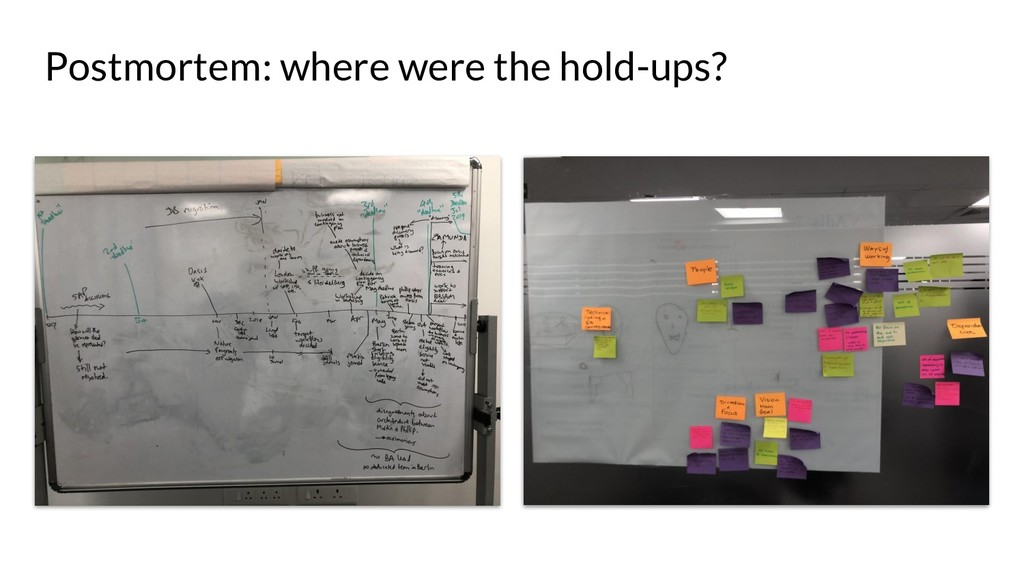 Postmortem: where were the hold-ups?