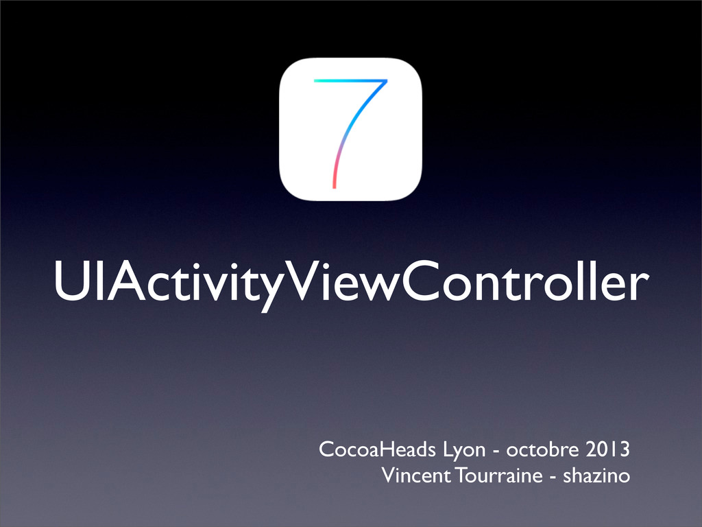 UIActivityViewController CocoaHeads Lyon - octo...