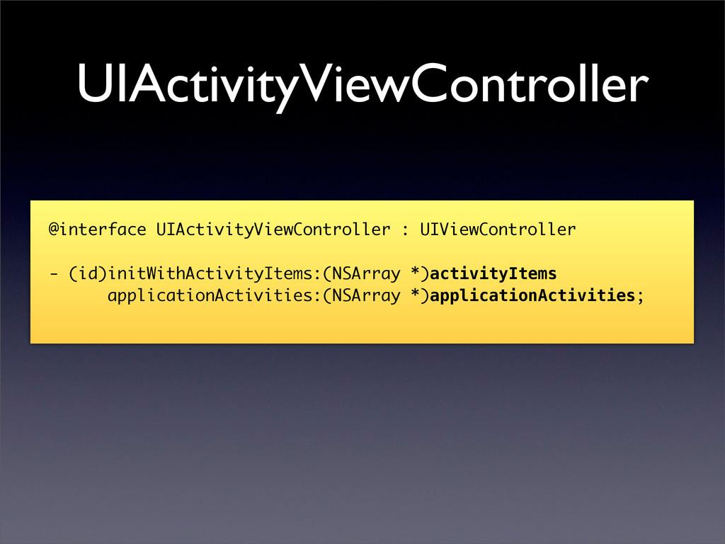 UIActivityViewController @interface UIActivityV...